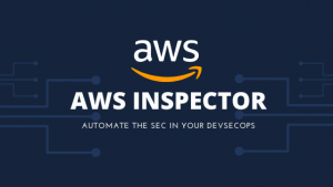 Read more about the article AWS Inspector –  An Overview