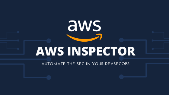 AWS Inspector –  An Overview