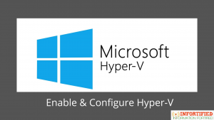 How to Enable and Configure Hyper V in Windows 10