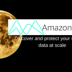 Amazon Macie – Discover and protect your sensitive data at scale