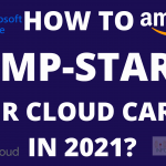 How to jump-start your Cloud Career in 2021?